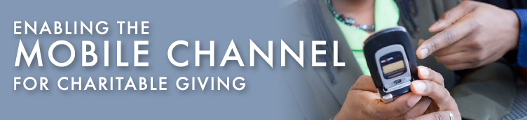 Enabling the Mobile Channel for Charitable Giving
